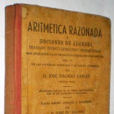 Libri antichi: JOSÉ DALMAU CARLES: ARITMÉTICA RAZONADA Y NOCIONES DE ÁLGEBRA.. Lote 37362329
