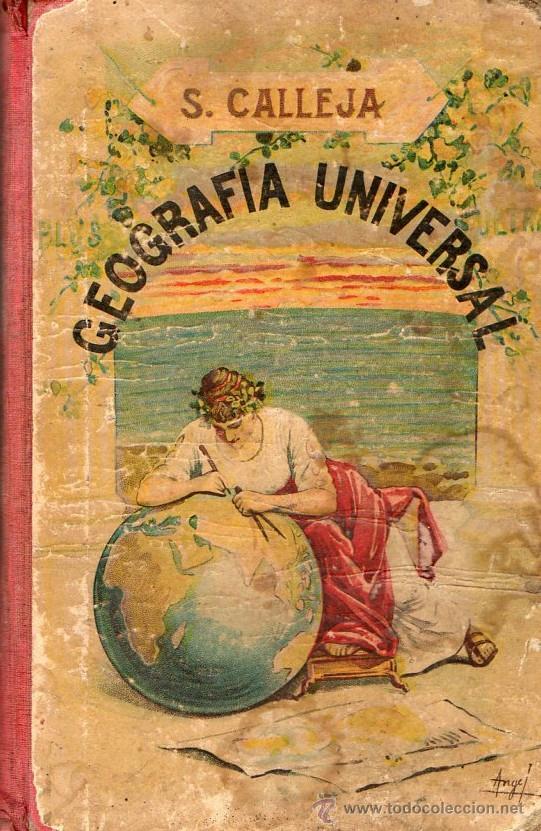 GEOGRAFIA UNIVERSAL S.CALLEJA 1917 (Libros Antiguos, Raros y Curiosos - Libros de Texto y Escuela)