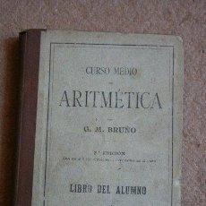 Libros antiguos: CURSO MEDIO DE ARITMÉTICA. G.M. BRUÑO. LIBRO DEL ALUMNO. 1900.. Lote 37553161