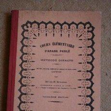Libros antiguos: COURS ÉLÉMENTAIRE D'ARABE PARLÉ. ALGER, TYPOGRAPHIE ADOLPHE JOURDAN. 1917.. Lote 37553345
