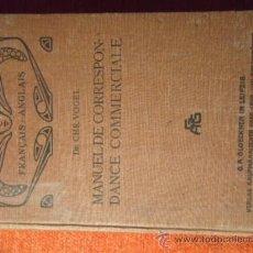 Libros antiguos: MANUEL DE CORRESPONDANCE COMMERCIALE FRANCAISE ET ANGLAISE, DRO CHR. VOGEL 1909. Lote 37609495