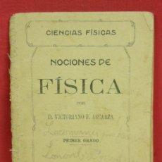 Livros antigos: NOCIONES DE FÍSICA POR VICTORIANO F. ASCARZA PRIMER GRADO MADRID 1904. Lote 37777854