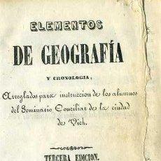 Libros antiguos: ELEMENTOS DE GEOGRAFÍA Y CRONOLOGÍA (VICH, 1857) CON LÁMINAS - PERGAMINO. Lote 37898547