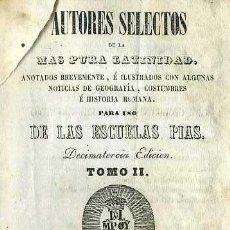 Libros antiguos: AUTORES SELECTOS DE LA MÁS PURA LATINIDAD TOMO II PARA LAS ESCUELAS PÍAS (VICH, 1850) PERGAMINO. Lote 37899241
