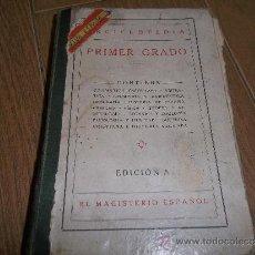 Libros antiguos: ENCICLOPEDIA PRIMER GRADO EDICION A EL MAGISTERIO ESPAÑOL AÑO 1932. Lote 38169802