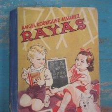 Libri antichi: ANTIGUO LIBRO - RAYAS - ANGEL RODRIGUEZ ALVAREZ - EDITORIAL SANCHES RODRIGO - LOMO DESGASTADO - OBRA. Lote 38199550