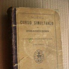 Libros antiguos: NUEVO CURSO SIMULTANEO DE ESTUDIOS DE PRIMERA ENSEÑANZA. CURSO ELEMENTAL. 1904. 892 PP. ILUSTRA-. Lote 38316822