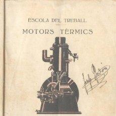 Libros antiguos: 1918-19. ESCOLA DEL TREBALL. 'MOTORS TÈRMICS' APUNTS DE LA CLASSE DEL PROFESSOR R. MARQUÈS.. Lote 38622511