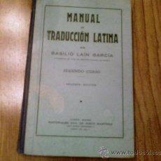 Libros antiguos: MANUAL DE TRADUCCIÓN LATINA --- BASILIO LAÍN GARCÍA --- AÑOS 30??. Lote 38698453