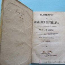 Libros antiguos: ELEMENTOS DE GRAMÁTICA CASTELLANA. POR D. L. DE ALEMANY. IMPRENTA DE JOSE TAULO. BARCELONA, 1850.. Lote 39019995
