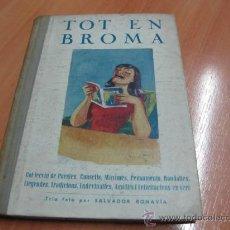 Libros antiguos: TOT EN BROMA- PER SALVADOR BONAVÍA - BARCELONA 1934 - EN CATALAN. Lote 108320243