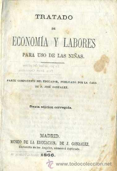 ECONOMÍA Y LABORES PARA USO DE LAS NIÑAS (GONZÁLEZ, 1866) CON DOS DESPLEGABLES (Libros Antiguos, Raros y Curiosos - Libros de Texto y Escuela)