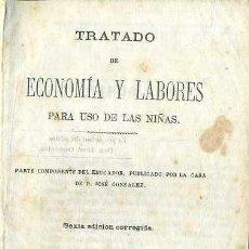 Libros antiguos: ECONOMÍA Y LABORES PARA USO DE LAS NIÑAS (GONZÁLEZ, 1866) CON DOS DESPLEGABLES. Lote 39329435
