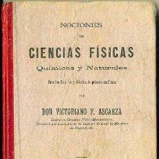 Libros antiguos: V. ASCARZA : CIENCIAS FÍSICAS, QUÍMICAS Y NATURALES (MAGISTERIO, 1903) ILUSTRADO. Lote 39329794