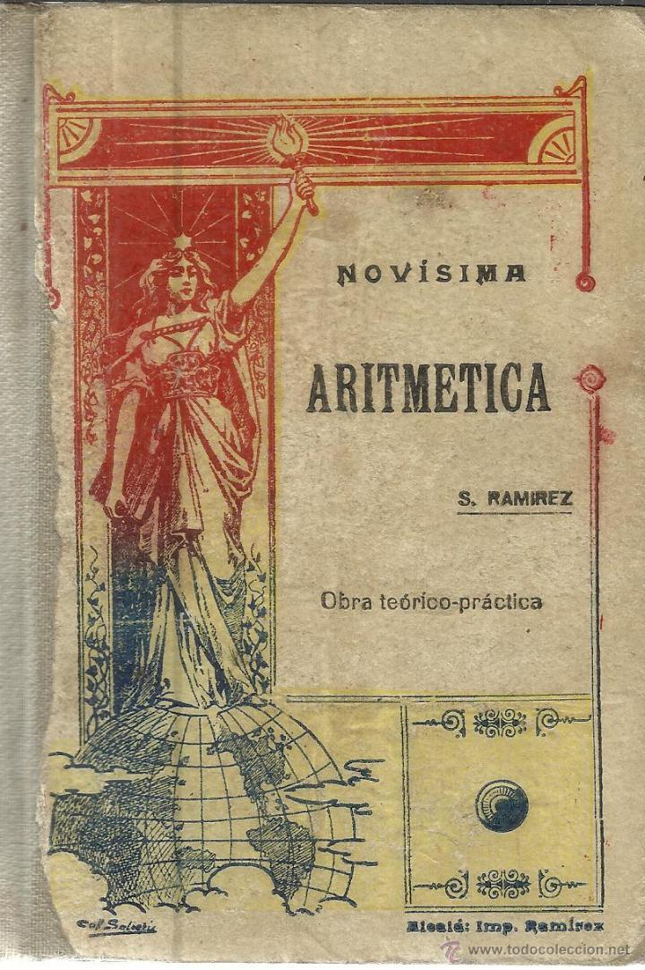 NOVÍSIMA ARITMÉTICA. SATURNINO RAMÍREZ. GUADALAJARA. 1922 (Libros Antiguos, Raros y Curiosos - Libros de Texto y Escuela)