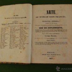 Libros antiguos: ARTE DE HABLAR BIEN FRANCÉS O GRAMÁTICA COMPLETA, DIVIDIDA EN TRES PARTES. - CHANTREAU, NICOLÁS.1847. Lote 39689528