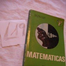 Libros antiguos: ANTIGUO LIBRO DE MATEMATICAS 2º DE BUP. Lote 39752541