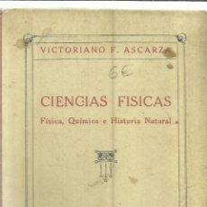 Libros antiguos: CIENCIAS FÍSICAS. VICTORIANO F. ASCARZA. EDITORIAL MAGISTERIO ESPAÑOL. MADRID. 1926. Lote 39837867