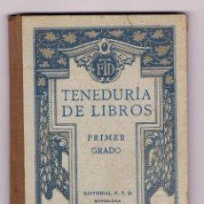Libros antiguos: TENEDURÍA DE LIBROS. PRIMER GRADO.. Lote 39928676