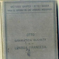 Libros antiguos: GASPEY OTTO SAUER : GRAMÁTICA SUCINTA DE LA LENGUA FRANCESA (HEILDELBERG, 1900). Lote 39954277