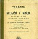 Libros antiguos: GONZÁLEZ PÉREZ : TRATADO DE RELIGIÓN Y MORAL (ZARAGOZA, 1905). Lote 39954328