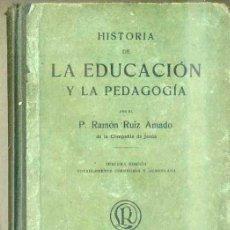 Libros antiguos: RUIZ AMADO : HISTORIA DE LA EDUCACIÓN Y LA PEDAGOGÍA (LIB. RELIGIOSA, 1921). Lote 39954884