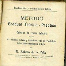 Libros antiguos: RABOSO : TRADUCCIÓN Y COMPOSICIÓN LATINA - MÉTODO GRADUAL (RUZ Y FELIU, 1919) . Lote 39972900