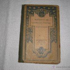 Libros antiguos: NOCIONES DE CIENCIAS FISICAS Y NATURALES EDITORIAL F.T.D. 1921. Lote 40015901