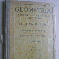 Libros antiguos: GEOMETRÍA Y NOCIONES DE AGRIMENSURA Y ARQUITECTURA. GRADO MEDIO. PUIG, JUAN B. 1934. Lote 40052958