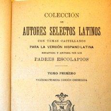 Libros antiguos: COLECCION DE AUTORES SELECTOS LATINOS TOMO PRIMERO PP ESCOLAPIOS 1918. Lote 40114827