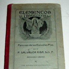 Libros antiguos: ANTIGUO LIBRO ELEMENTOS DE URBANIDAD POR SALVADOR RIBA - PARA USO EN LAS ESCUELAS PÍAS - ED. IMPRENT. Lote 38263412