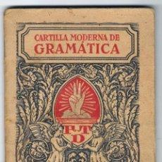 Libros antiguos: CARTILLA MODERNA DE GRAMATICA, EDITORIAL F.T.D. BARCELONA 1932. Lote 40263851