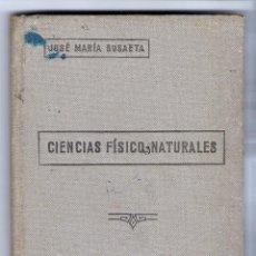 Libros antiguos: CIENCIAS FISICO NATURALES, CURSO DE INICIACION, JOSE MARIA SUSAETA 1933. Lote 40264001