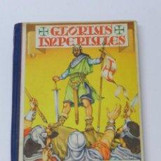 Libros antiguos: ANTIGUO LIBRO GLORIAS IMPERIALES, LIBRO DE LECTURAS HISTORICAS, POR LUIS ORTIZ MUÑOZ, ILUSTRACIONES . Lote 40477346