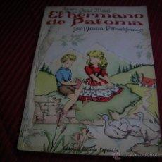 Libros antiguos: LIBRO INFANTIL EL HERMANO DE PALOMA. Lote 40550602