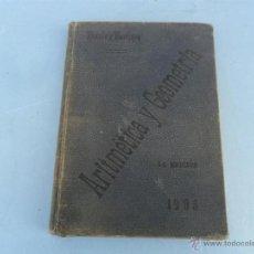 Libros antiguos: LIBRO AÑO 1905 ARIMETICA Y GEOMETRIA. Lote 40591717