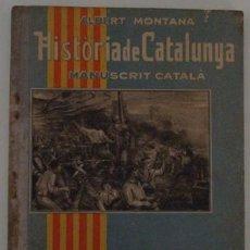 Libros antiguos: HISTÓRIA DE CATALUNYA MANUSCRIT CATALÁ ALBERT MONTANA 2A.EDICIÓN 1935 . Lote 40712955