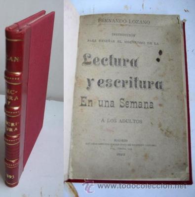 LECTURA Y ESCRITURA EN UNA SEMANA. LOZANO, FERNANDO. 1893 (Libros Antiguos, Raros y Curiosos - Libros de Texto y Escuela)