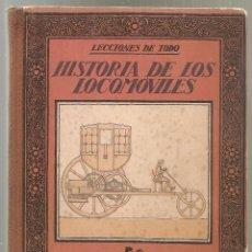 Libros antiguos: HISTORIA DE LOS LOCOMOVILES / J. OLONDRIZ. BCN : MUNTAÑOLA, 1922. 19X14CM. 102 P.. Lote 40828154