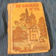 Libros antiguos: MIS AMIGOS Y YO - S. HERNANDEZ. ZARAGOZA. Lote 41127444