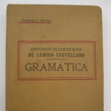Libros antiguos - ESTUDIOS ELEMENTALES DE LENGUA CASTELLANA - GRAMÁTICA - FRANCISCO J. GARRIGA - AÑO 1923. - 41323635