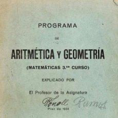 Libros antiguos: FOLLETO - PROGRAMA DE ARITMETICA Y GEOMETRIA - MATEMATICAS 3º CURSO - IMP. MIRET - AÑO 1934 - RD12. Lote 41360407