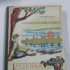 Libros antiguos: LIBRO DE TEXTO TIERRA RIOJANA – LECTURAS ESCOLARES - POR ALEJANDRO MANZANARES BERIAIN, INSPECTOR DE . Lote 41396723