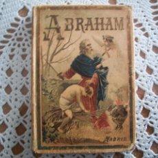 Narraciones biblicas Abraham ed. Saturnino Calleja -1894