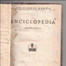 Libros antiguos: ENCICLOPEDIA 1º GRADO, EDITORIAL BRUÑO AÑO 1934. Lote 31169840