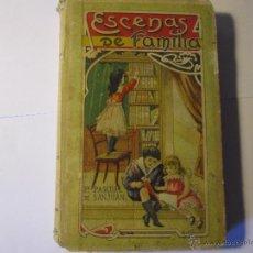 Libros antiguos: ESCENAS DE FAMILIA PILAR PASCUAL DE SAN JUAN AÑO1919. Lote 176900910