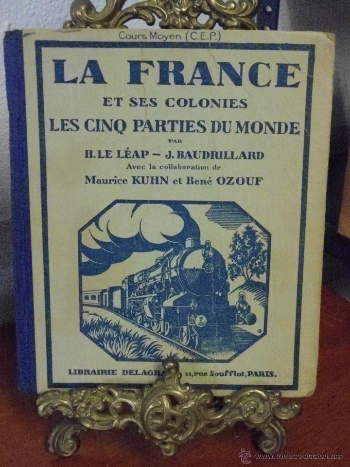 LA FRANCE ET SES COLONIES. 1934 (Libros Antiguos, Raros y Curiosos - Libros de Texto y Escuela)