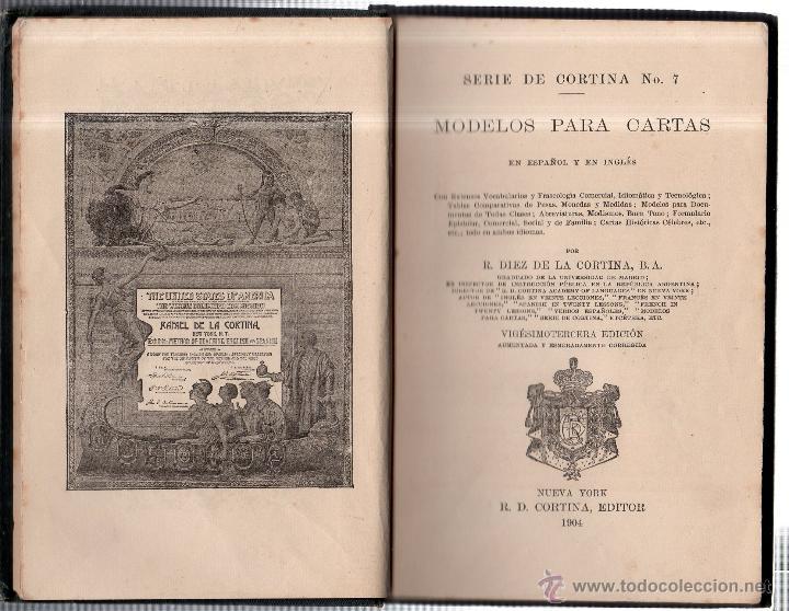 Libros antiguos: MODELOS PARA CARTAS EN ESPAÑOL Y EN INGLÉS. R. DIEZ DE LA CORTINA, EDITOR. NUEVA YORK. 1904. - Foto 2 - 42380666