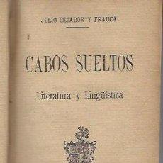 Libros antiguos: JULIO CEJADOR Y FRAUCA, CABOS SUELTOS, LITERATURA Y LINGÜÍSTICA, SUCESORES DE HERNANDO MADRID 1907. Lote 42397009