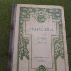 Libros antiguos: F 2126 LIBRO DE ARITMETICA. POR F.T.D. PRIMER GRADO. EDITORIAL F.T.D. BARCELONA, 1925.. Lote 43428575